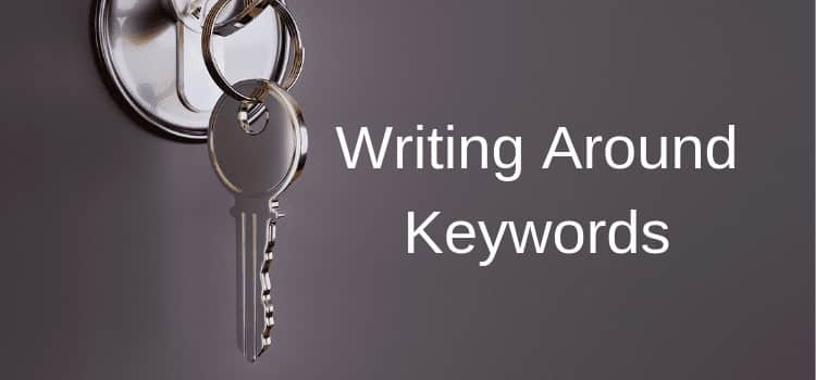 Writing Around SEO Keywords