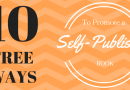 10 Free Book Promotion Ideas For Your Self-Published Book
