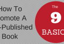 How To Promote A Self-Published Book – 9 Basics