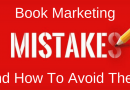 The Worst Book Marketing Mistakes Authors Should Avoid