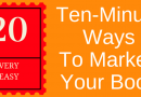 How To Market Your Book : 20 Ways To Promote A Book In Ten Minutes