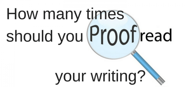 How Many Times Should You Proofread Your Writing?