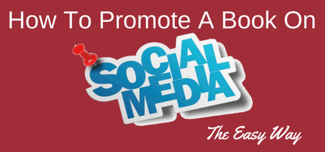 How To Promote A Book On Social Media The Easy Way