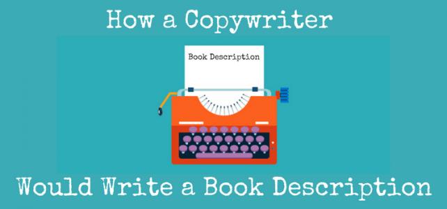 How a Copywriter Would Write a Book Description