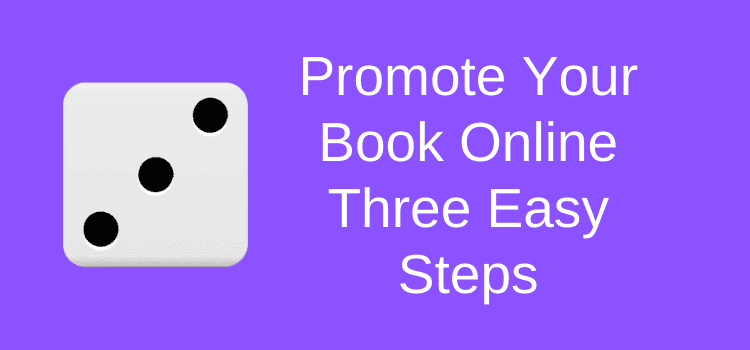 Promote Your Book Three Easy Steps