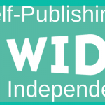 Going Wide With Self-Publishing And Being Independent