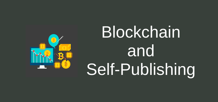 Blockchain and Self-Publishing