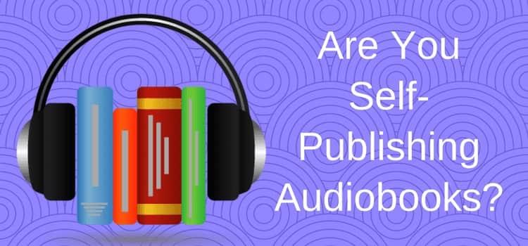 Self Publishing Audiobooks