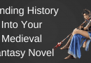 Blending Fictitious History Into Your Medieval Fantasy Novel