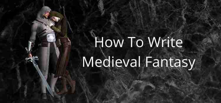 Write Medieval Fantasy