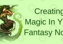 Best Tools For Creating Magic In Your Fantasy Novel