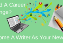 Need A Career Change? How To Become A Writer As Your New Job