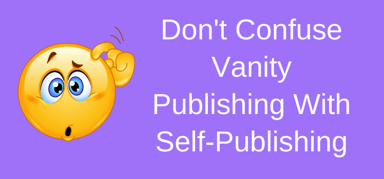 Don't Confuse Vanity Publishing