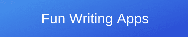 Fun Writing Apps