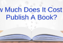 How Much Does It Cost To Publish A Book Using Self-Publishing?