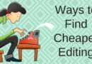 4 Easy Ways To Find Cheaper Editing And Proofreading