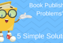 Big Problems With Very Easy Solutions For New Authors