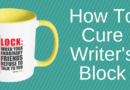 17 Easy Ways To Cure Writer's Block Fast And Start Writing