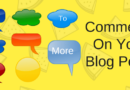 How To Make Your Blog Posts More Engaging To Get More Comments