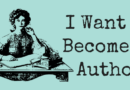 You Yearn To Become An Author And Need To Know How To Start