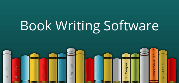 How To Choose The Best Book Writing Software