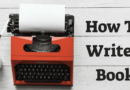 How To Write A Book From Blank Page To The End And Publish