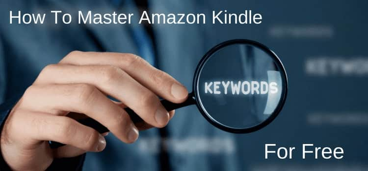 Master Amazon Kindle Keywords For Free