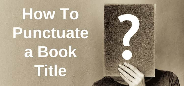 Learn how to punctuate book title with 9 simple rules