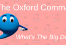 What Is The Oxford Comma And Why Is It Such A Big Deal?