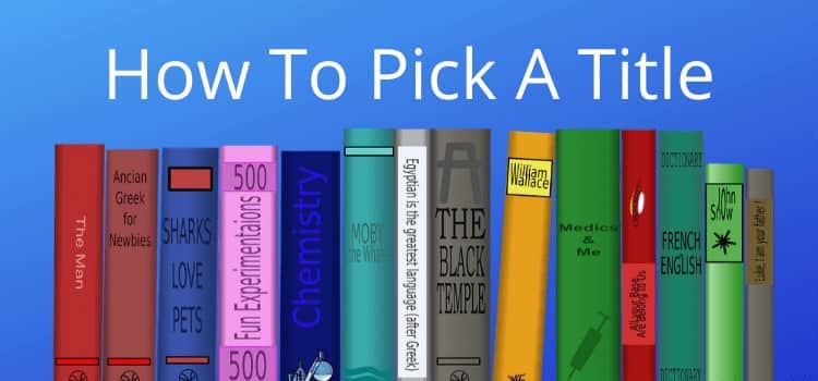 How To Pick A Book Title