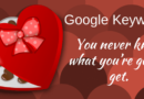 Life Is Like A Box Of Chocolates With Google Keywords. You Never Know