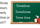 Sometime vs Some Time or Sometimes Grammar Confusion