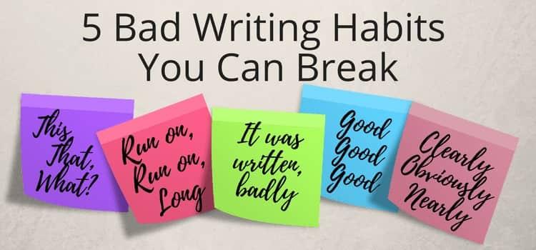 5 bad writing habits