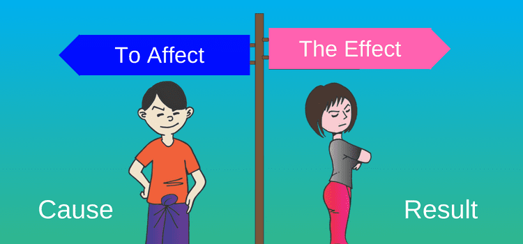 Affect vs Effect And How The Effects Can Affect Your Writing