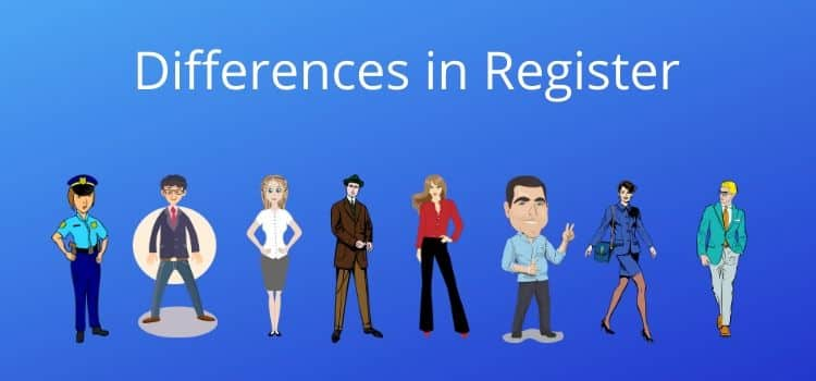 Differences in Register