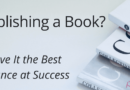 Publishing A Book? Give It The Best Opportunity For Success