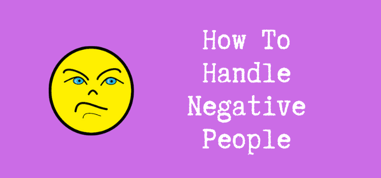 Handle Negative People