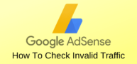 How To Check Your Google Adsense Account For Invalid Traffic