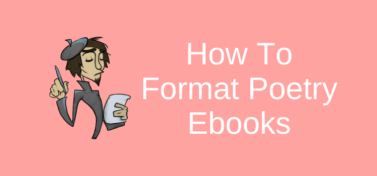 How To Format Poetry Ebooks