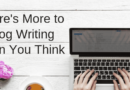 More to Blog Writing Than You Think