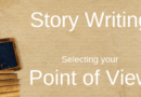 What Is Point Of View In Story Writing And How You Choose
