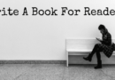 How To Write A Book For Avid Readers Not Simply For You