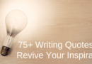 85 Writing Quotes To Revive Your Writing Inspiration