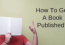 How To Get A Book Published – The Five Options You Have
