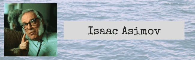 Quotes by Isaac Asimov