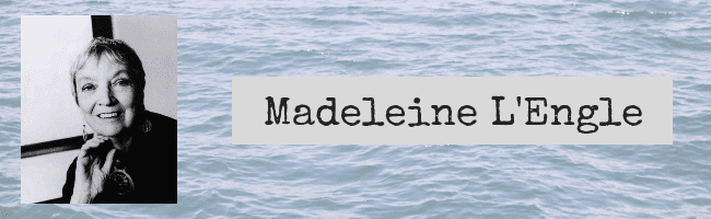Quotes by Madeleine L'Engle