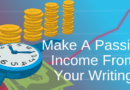 Do You Want To Make A Passive Income From Your Writing?