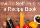 Can You Self-Publish A Recipe Book Or Cookbook?