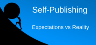 Self-Publishing: Expectations vs Reality For New Authors