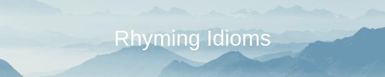 Rhyming Idioms 1
